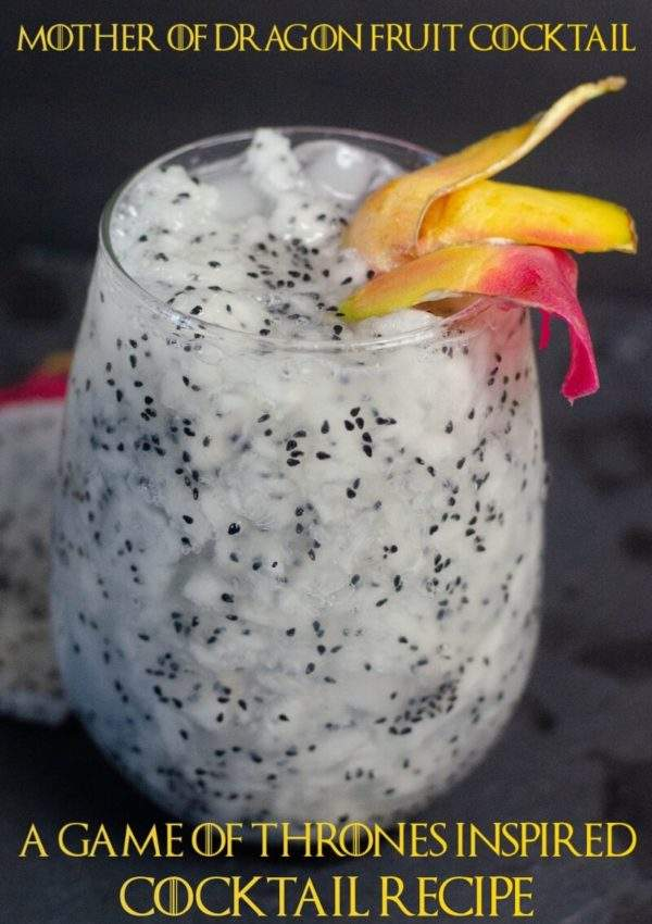 Mother of Dragon Fruit Coctail Recipe inspired by Game of Thrones garnished with fresh dragon fruit and served over ice